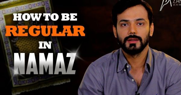 Actor Zahid Ahmed Telling us How to be Regular in Namaz